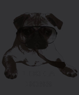 Cool Pug with Tie Like A Boss T-Shirt