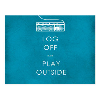 cool quote log off & play outside postcard