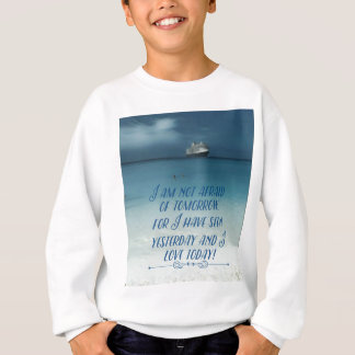 Cool Ship On Ocean Positive Quote Sweatshirt