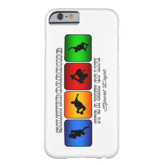 Cool Skateboarding It Is A Way Of Life Barely There iPhone 6 Case