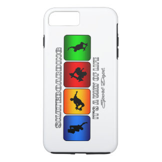 Cool Skateboarding It Is A Way Of Life iPhone 7 Plus Case