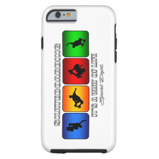 Cool Skateboarding It Is A Way Of Life Tough iPhone 6 Case