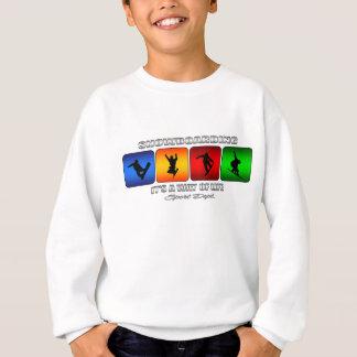 Cool Snowboarding It Is A Way Of Life Sweatshirt