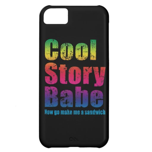 Cool Story Babe Now Go Make Me A Sandwich iPhone 5C Covers