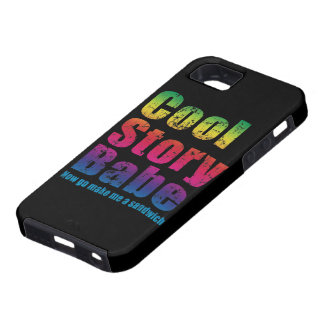 Cool Story Babe Now Go Make Me A Sandwich iPhone 5 Covers
