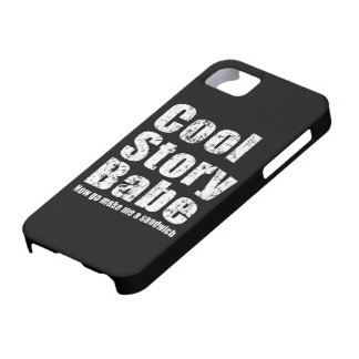 Cool Story Babe Now Go Make Me A Sandwich iPhone 5 iPhone 5 Covers