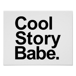 Cool story babe print