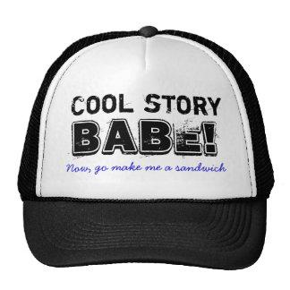 Cool story babe, sandwich cap