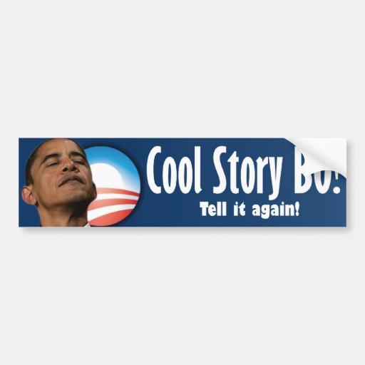 Cool Story BO - Anti Barack Obama Bumper Sticker