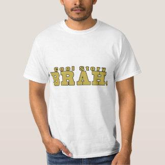 Cool Story BRAH. T-Shirt
