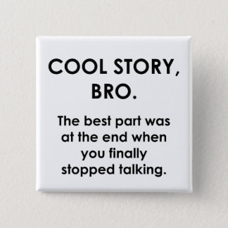 Cool Story, Bro 15 Cm Square Badge