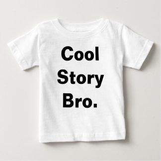 Cool Story Bro Baby Tee. T Shirt
