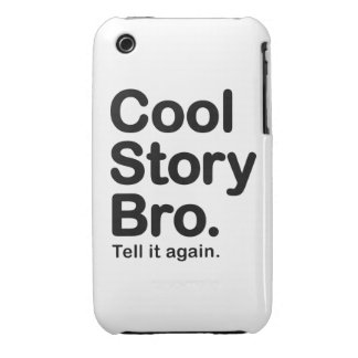 Cool Story Bro. Barely There iPhone 3 Case