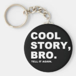 Cool Story Bro Basic Round Button Key Ring