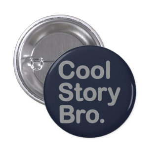 Cool Story Bro Button