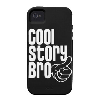Cool Story Bro Case-Mate iPhone 4 Cases