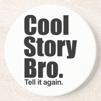 Cool Story Bro Coaster
