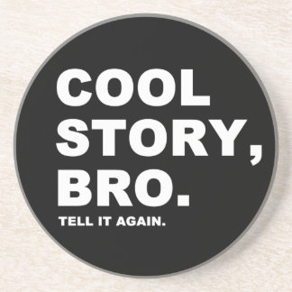 Cool Story Bro Drink Coaster