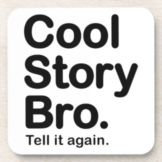 Cool Story Bro. Cork Coaster