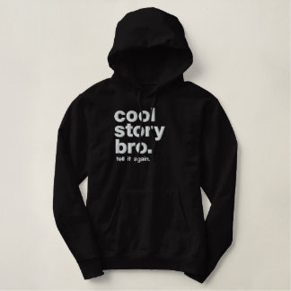 COOL STORY BRO EMBROIDERED HOODIE