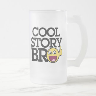 Cool story Bro Frosted Glass Beer Mug