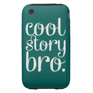 Cool Story Bro Green Tough iPhone 3 Case