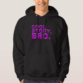 Cool Story, bro. Hoodie