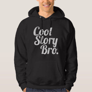 Cool Story Bro. Hoodie