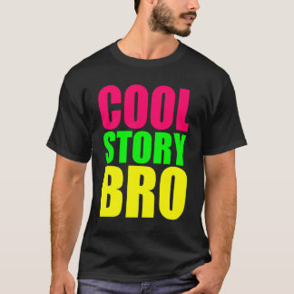 Cool Story Bro in Neon Style Colors T-Shirt