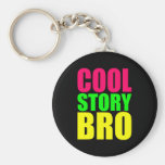 Cool Story Bro in Neon Style Colours Key Chains