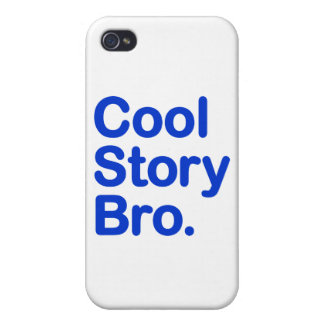 Cool Story Bro iPhone 4 Cases