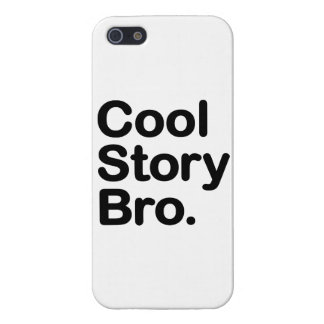 Cool Story Bro iPhone 5/5S Cases