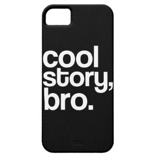 Cool Story, Bro. iPhone 5 Covers