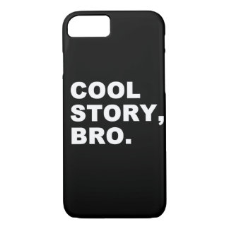 Cool Story Bro iPhone 7 Case