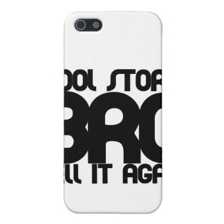 Cool story bro case for iPhone 5