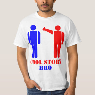 Cool Story Bro Ism T-Shirt