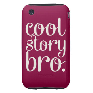 Cool Story Bro Maroon Tough iPhone 3 Covers