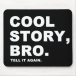 Cool Story Bro Mousemat