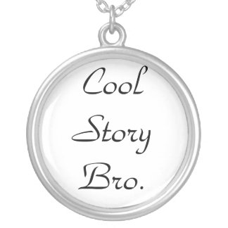 Cool Story Bro-Necklace Round Pendant Necklace