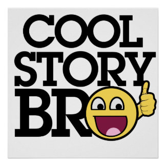 Cool story Bro Poster