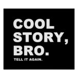 Cool Story Bro Posters