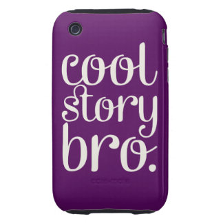 Cool Story Bro Purple iPhone 3 Tough Cover