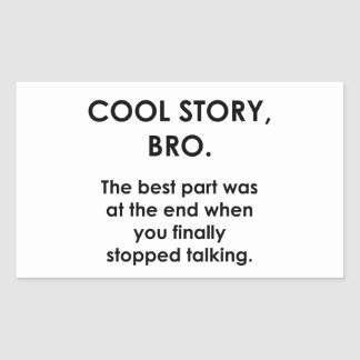 Cool Story, Bro Rectangular Sticker
