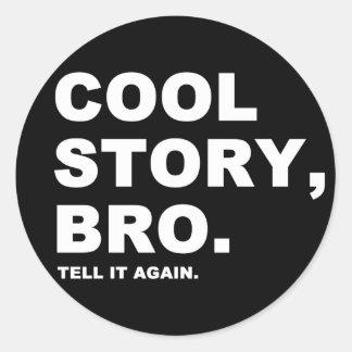 Cool Story Bro Round Sticker