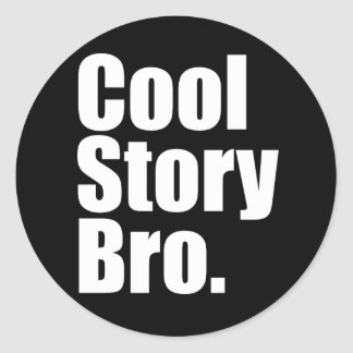 Cool Story Bro. Sticker