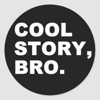 Cool Story Bro Stickers