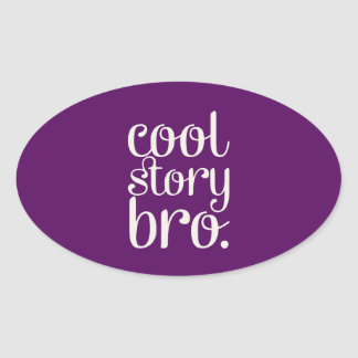 Cool Story Bro Oval Stickers