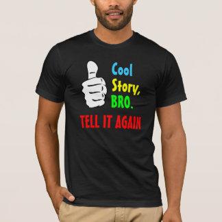 Cool Story, Bro. Tee Shirt