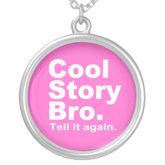 Cool Story Bro. Tell it again. 10 Jewelry