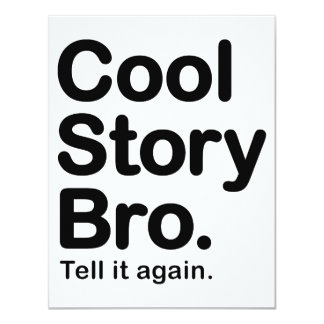 Cool Story Bro. Tell it Again 11 Cm X 14 Cm Invitation Card